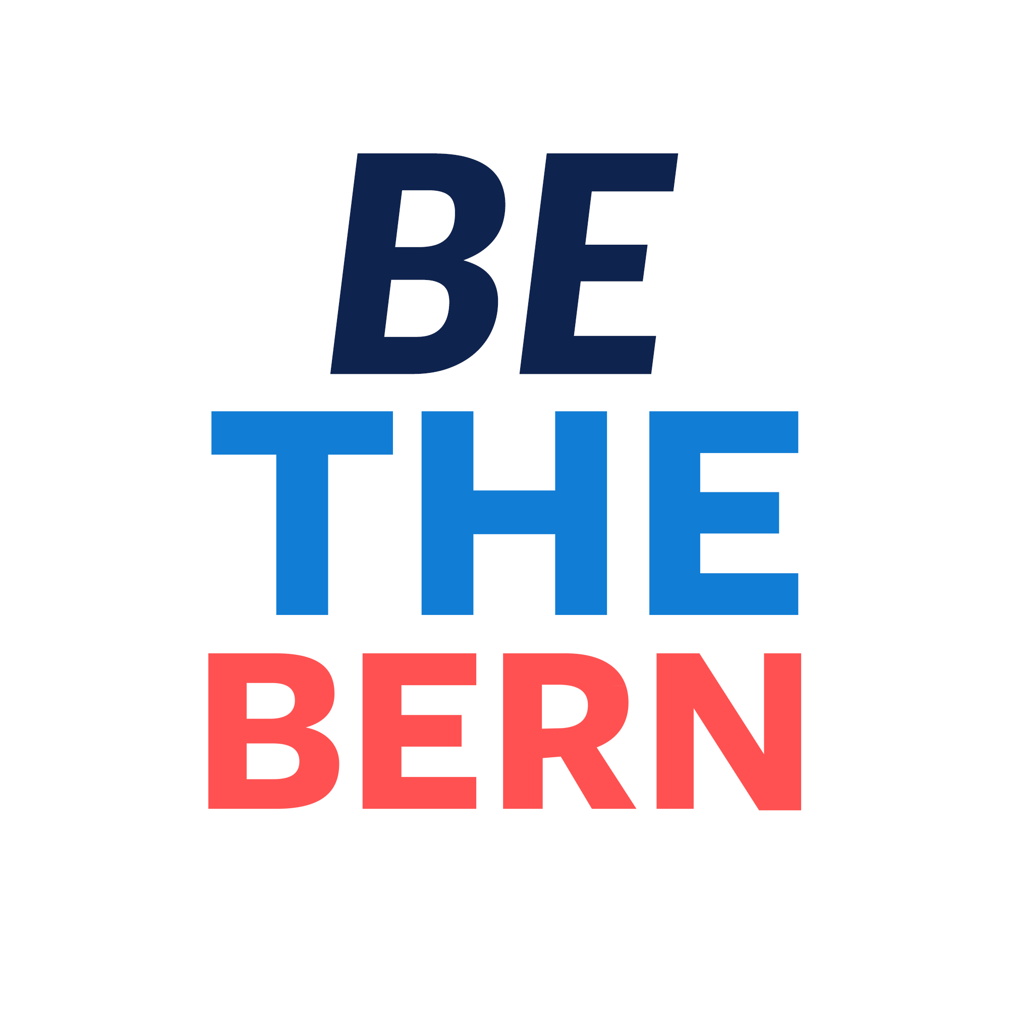 BE THE BERN - We are Bernie Sanders' Political Revolution